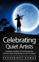 Celebrating Quiet Artists: Stirring Stories of Introverted Artists Who...