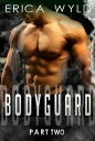 BODYGUARD: Part Two【電子書籍】[ Erica Wyld ]