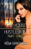 The House That Hustle Built Part 3