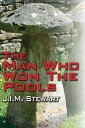 The Man Who Won The Pools【電子書籍】[ J.I.M. Stewart ]