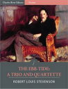 The Ebb-Tide: A Trio and Quartette (Illustrated Edition)【電子書籍】[ Robert...