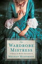 The Wardrobe MistressA Novel o...