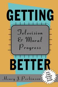 Getting BetterTelevision and Moral Progress【電子書籍】[ Bryan Green ]
