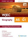 WJEC AS Geography Student Unit Guide New Edition: Unit G1 Changing Physical Environments【電子書籍】[ Viv Pointon ]