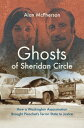Ghosts of Sheridan CircleHow a Washington Assassination Brought Pinochet's Terror State to Justice【電子書籍】[ Alan McPherson ]