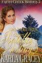 Mail Order Bride - Isabelle's DestinyFaith Creek Brides, #2【電子書籍】[ Karla Gracey ]
