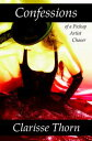 Confessions of a Pickup Artist Chaser: Long Interviews with Hideous Men【電子書籍】[ Clarisse Thorn ]
