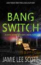 Bang SwitchA Kate Darby Crime Novel, #2【電子書籍】[ Jamie Lee Scott ]