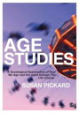 Age StudiesA Sociological Examination of How We Age and are Aged through the Life Course【電子書籍】[ Dr. Susan Pickard ]