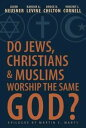 Do Jews, Christians and Muslims Worship the Same God?【電子書籍】[ Vincent J. Cornell ]
