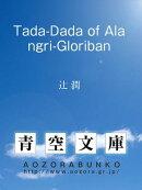 Tada-Dada of Alangri-Gloriban