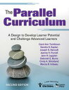 The Parallel CurriculumA Design to Develop Learner Potential and Challenge Advanced Learners