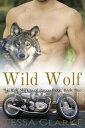 Wild WolfThe Wolf Shifters of Raven Ridge Paranormal Romance【電子書籍】[ Tessa Clarke ]