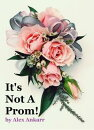 It's Not A Prom!
