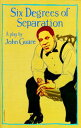 Six Degrees of SeparationA Play【電子書籍】[ John Guare ]