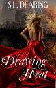 Drawing Heat【電子書籍】[ S.L. Dearing ]