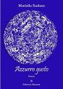 Azzurro gusto【電子書籍】[ Mariella Sudano ]