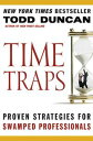 Time TrapsProven Strategies for Swamped Salespeople【電子書籍】[ Todd Duncan ]