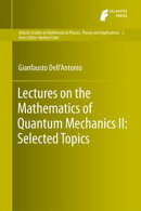 Lectures on the Mathematics of Quantum Mechanics II: Selected Topics