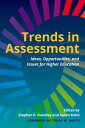 Trends in Assessment Ideas, Opportunities, and Issues for Higher Education