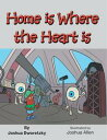 Home is Where the Heart is【電子書籍】[ Joshua Dworetzky ]