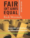 Fair Isn't Always Equal, 2nd edition Assessment & Grading in the Differentiated Classroom