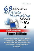 68 Effective Affiliate Marketing Ideas To Be A Cash-Rocketing Super Affiliate