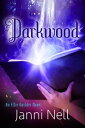 Darkwood【電子書籍】[ Janni Nell ]