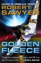 書, 雜誌, 漫畫 - Golden Fleece【電子書籍】[ Robert J. Sawyer ]