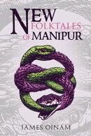 New Folktales of Manipur