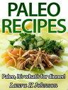 Easy Paleo Recipes: It's what's for dinner!【電子書籍】[ Laura K Johnson ]
