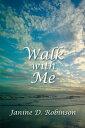 書, 雜誌, 漫畫 - Walk with Me【電子書籍】[ Janine D. Robinson ]