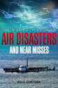 The Mammoth Book of Air Disasters and Near Misses【電子書籍】[ Paul Simpson ]