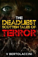The Deadliest Scottish Tales of Terror