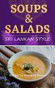 Soups & Salads Sri Lankan Style【電子書籍】[ Shyamali Perera ]