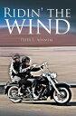 Ridin' the wind【電子書籍】[ Peter L. Adamski ]
