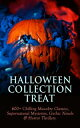 HALLOWEEN COLLECTION TREAT600+ Chilling Macabre Classics, Supernatural Mysteries, Gothic Novels & Horror Thrillers