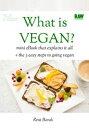 What is Vegan?a mini eBook that explains the basics on What is Vegan, plus 3 easy steps to going vegan【電子書籍】[ Reut Barak ]