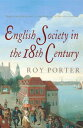 The Penguin Social History of BritainEnglish Society in the Eighteenth Century【電子書籍】[ Roy Porter ]