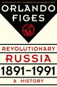 Revolutionary Russia, 1891-1991A History【電子書籍】[ Orlando Figes ]