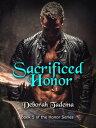 Sacrificed Honor【電子書籍】[ Deborah Tadema ]