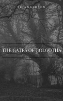 The Gates of Golgotha