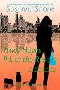 Tracy Hayes, P.I. to the Rescue (P.I. Tracy Hayes 3)【電子書籍】[ Susanna Shore ]