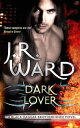 Dark LoverNumber 1 in series【電子書籍】[ J. R. Ward ]