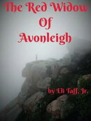 The Red Widow of Avonleigh: A Gothic Horror Love Poem