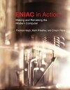 ENIAC in ActionMaking and Remaking the Modern Computer