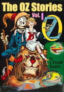 The OZ Stories Vol.I: 6 Tales of OZ With Over 250 Illustrations