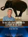 No One Talks About Lighting the Elephant in the Room: The Business of Grip and Lighting【電子書籍】[ Craig Burns ]