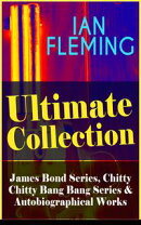 IAN FLEMING Ultimate Collection: Complete James Bond Series, Chitty Chitty Bang Bang Series & Autobiographic��