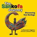 The Sankofa JourneyDiscovering Your Heritage【電子書籍】[ Sharonda R. Eggleton ]